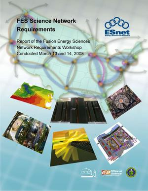 Primary view of object titled 'FES Science Network Requirements - Report of the Fusion Energy Sciences Network Requirements Workshop Conducted March 13 and 14, 2008'.