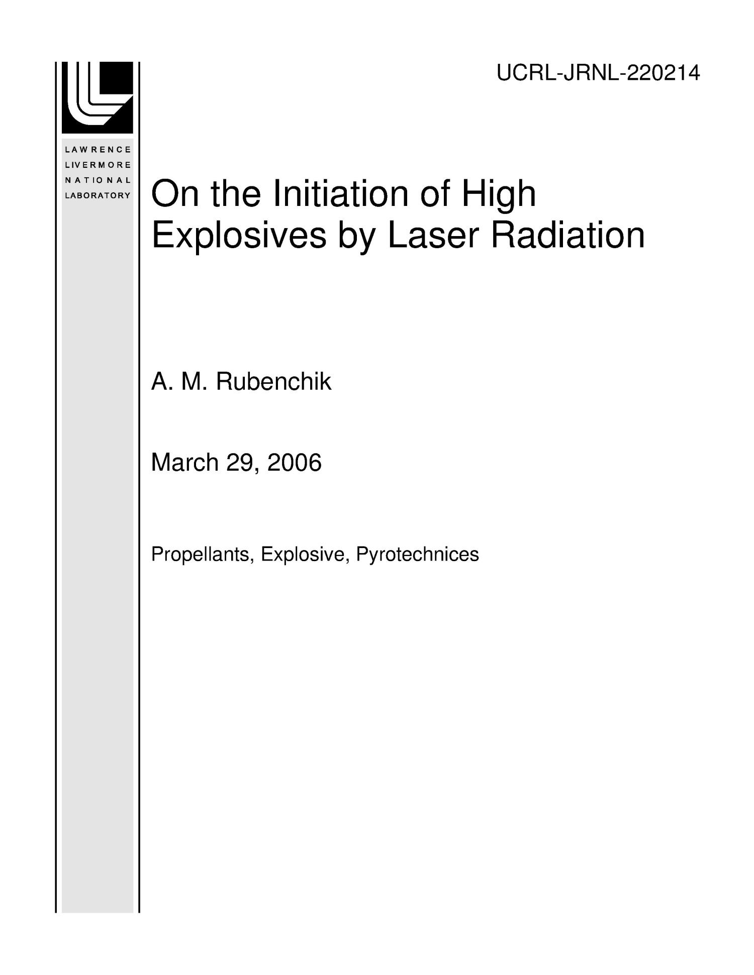 On the Initiation of High Explosives by Laser Radiation                                                                                                      [Sequence #]: 1 of 12