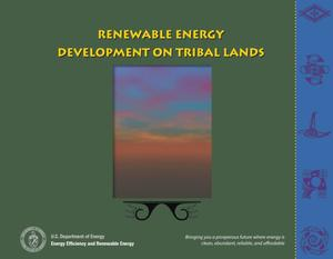 Primary view of object titled 'Renewable Energy Development on Tribal Lands (Brochure)'.