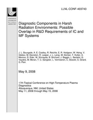 Primary view of object titled 'Diagnostic Components in Harsh Radiation Environments: Possible Overlap in R&D Requirements of IC and MF Systems'.