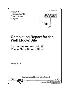 Primary view of object titled 'Completion Report for the Well ER-6-2 Site Corrective Action Unit 97: Yucca Flat - Climax Mine'.