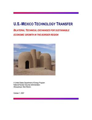 Primary view of object titled 'U.S.-MEXICO TECHNOLOGY TRANSFER; BILATERAL TECHNICAL EXCHANGES FOR SUSTAINABLE ECONOMIC GROWTH IN THE BORDER REGION'.