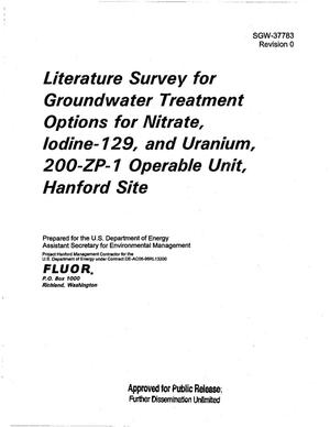 Primary view of object titled 'LITERATURE SURVEY FOR GROUNDWATER TREATMENT OPTIONS FOR NITRATE IODINE-129 AND URANIUM 200-ZP-1 OPERABLE UNIT HANFORD SITE'.