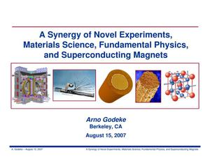 Primary view of object titled 'A Synergy of Novel Experiments, Materials Science, FundamentalPhysics, and Superconducting Magnets'.