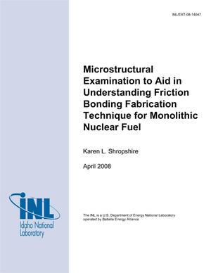 Primary view of object titled 'Microstructural Examination to Aid in Understanding Friction Bonding Fabrication Technique for Monolithic Nuclear Fuel'.