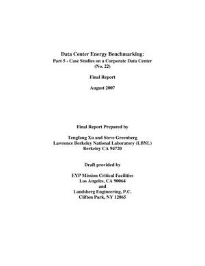 Primary view of object titled 'Data Center Energy Benchmarking: Part 5 - Case Studies on aCorporate Data Center (No. 22)'.