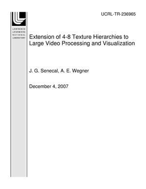 Primary view of object titled 'Extension of 4-8 Texture Hierarchies to Large Video Processing and Visualization'.