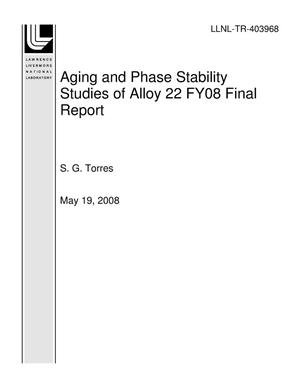 Primary view of object titled 'Aging and Phase Stability Studies of Alloy 22 FY08 Final Report'.