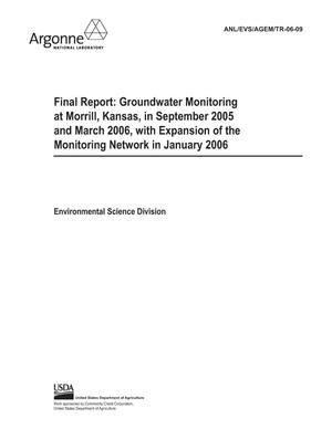 Primary view of object titled 'Final report : groundwater monitoring at Morrill, Kansas, in September 2005 and March 2006, with expansion of the monitoring network in January 2006.'.