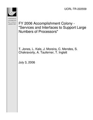"Primary view of object titled 'FY 2006 Accomplishment Colony - ""Services and Interfaces to Support Large Numbers of Processors""'."