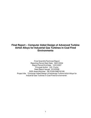 Primary view of object titled 'Computer Aided Design of Advanced Turbine Airfoil Alloys for Industrial Gas Turbines in Coal Fired Environments'.