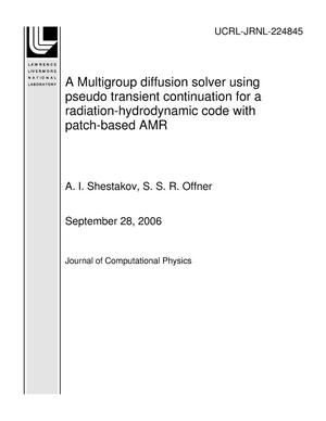 Primary view of object titled 'A Multigroup diffusion solver using pseudo transient continuation for a radiation-hydrodynamic code with patch-based AMR'.