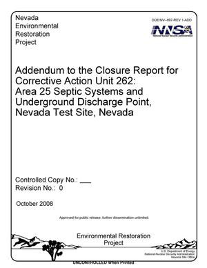 Primary view of object titled 'Addendum to the Closure Report for Corrective Action Unit 262: Area 25 Septic Systems and Underground Discharge Point, Nevada Test Site, Nevada'.