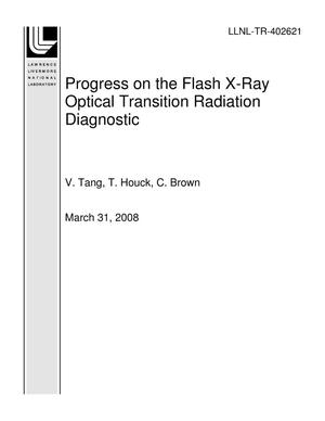 Primary view of object titled 'Progress on the Flash X-Ray Optical Transition Radiation Diagnostic'.
