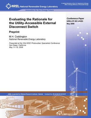 Primary view of object titled 'Evaluating the Rationale for the Utility-Accessible External Disconnect Switch: Preprint'.