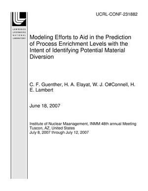 Primary view of object titled 'Modeling Efforts to Aid in the Prediction of Process Enrichment Levels with the Intent of Identifying Potential Material Diversion'.