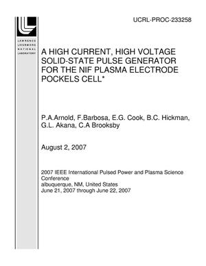 Primary view of object titled 'A HIGH CURRENT, HIGH VOLTAGE SOLID-STATE PULSE GENERATOR FOR THE NIF PLASMA ELECTRODE POCKELS CELL'.