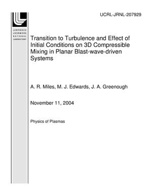 Primary view of object titled 'Transition to Turbulence and Effect of Initial Conditions on 3D Compressible Mixing in Planar Blast-wave-driven Systems'.