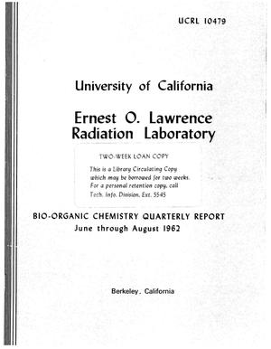 Primary view of object titled 'BIO-ORGANIC CHEMISTRY QUARTERLY REPORT. June through August,1962'.