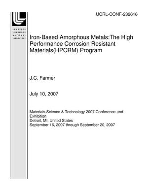 Primary view of object titled 'Iron-Based Amorphous Metals:The High Performance Corrosion Resistant Materials(HPCRM) Program'.