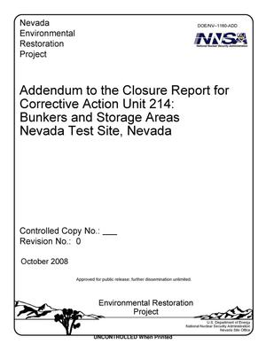 Primary view of object titled 'Addendum to the Closure Report for Corrective Action Unit 214: Bunkers and Storage Areas Nevada Test Site, Nevada, Revision 0'.
