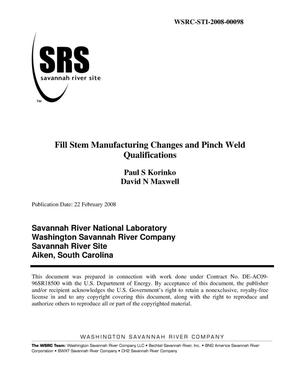 Primary view of object titled 'FILL STEM MANUFACTURING CHANGES AND PINCH WELD QUALIFICATIONS'.