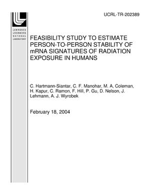 Primary view of object titled 'FEASIBILITY STUDY TO ESTIMATE PERSON-TO-PERSON STABILITY OF mRNA SIGNATURES OF RADIATION EXPOSURE IN HUMANS'.