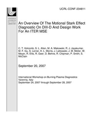 Primary view of object titled 'An Overview Of The Motional Stark Effect Diagnostic On DIII-D And Design Work For An ITER MSE'.