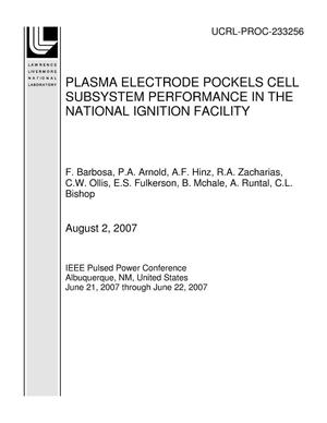 Primary view of object titled 'PLASMA ELECTRODE POCKELS CELL SUBSYSTEM PERFORMANCE IN THE NATIONAL IGNITION FACILITY'.