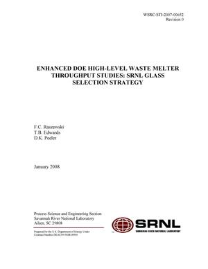 Primary view of object titled 'ENHANCED DOE HIGH LEVEL WASTE MELTER THROUGHPUT STUDIES: SRNL GLASS SELECTION STRATEGY'.