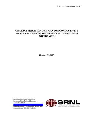 Primary view of object titled 'CHARACTERIZATION OF H CANYON CONDUCTIVITY METER INDICATIONS WITH ELEVATED URANIUM IN NITRIC ACID'.