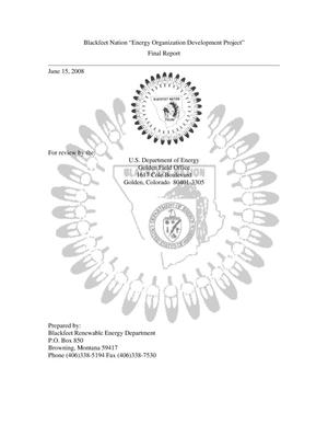 Primary view of object titled 'BLACKFEET NATION FIRST STEPS TO RENEWABLE ENERGY – ENERGY ORGANIZATION DEVELOPMENT PROJECT FINAL REPORT'.