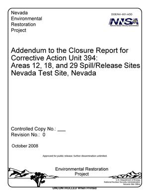 Primary view of object titled 'Addendum to the Closure Report for Corrective Action Unit 394: Areas 12, 18, and 29 Spill/Release Sites Nevada Test Site, Nevada, Revision 0'.