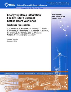 Primary view of object titled 'Energy Systems Integration Facility (ESIF) External Stakeholders Workshop: Workshop Proceedings, 9 October 2008, Golden, Colorado'.