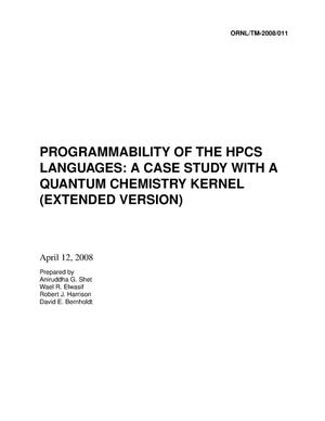 Primary view of object titled 'Programmability of the HPCS Languages: A Case Study with a Quantum Chemistry Kernel (Extended Version)'.