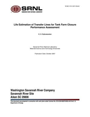 Primary view of object titled 'LIFE ESTIMATION OF TRANSFER LINES FOR TANK FARM CLOSURE PERFORMANCE ASSESSMENT'.