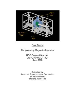 Primary view of object titled 'High Temperature Superconducting Reciprocating Magnetic Separator Final Report'.