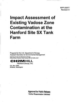 Primary view of object titled 'IMPACT ASSESSMENT OF EXISTING VADOSE ZONE CONTAMINATION AT THE HANFORD SITE SX TANK FARM'.