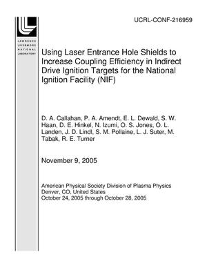 Primary view of object titled 'Using Laser Entrance Hole Shields to Increase Coupling Efficiency in Indirect Drive Ignition Targets for the National Ignition Facility (NIF)'.