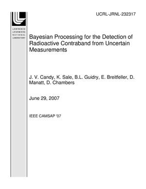 Primary view of object titled 'Bayesian Processing for the Detection of Radioactive Contraband from Uncertain Measurements'.