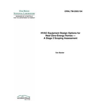 Primary view of object titled 'HVAC Equipment Design Options for Near-Zero-Energy Homes (NZEH) -A Stage 2 Scoping Assessment'.