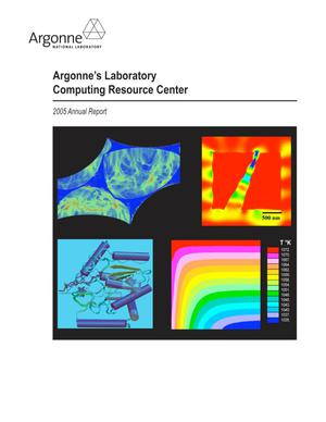 Primary view of object titled 'Argonne's Laboratory Computing Resource Center : 2005 annual report.'.