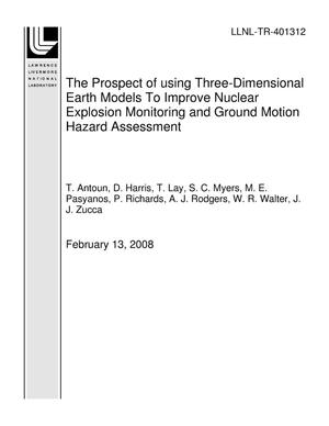 Primary view of object titled 'The Prospect of using Three-Dimensional Earth Models To Improve Nuclear Explosion Monitoring and Ground Motion Hazard Assessment'.