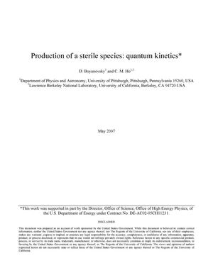 Primary view of object titled 'Production of a sterile species: Quantum kinetics'.