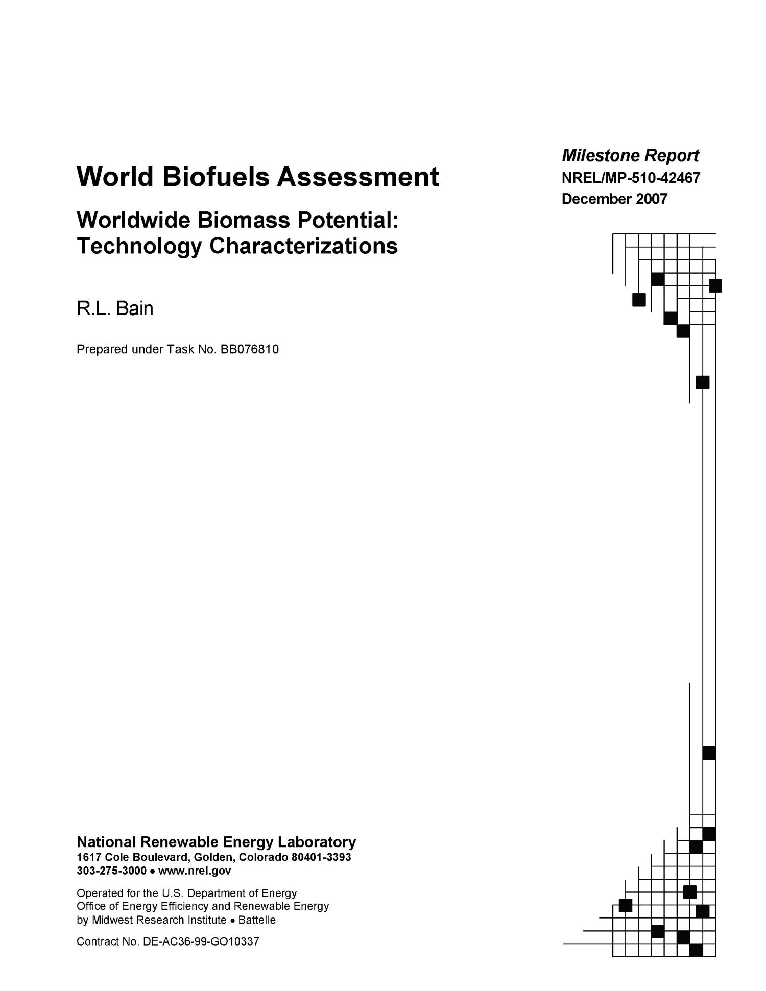 World Biofuels Assessment; Worldwide Biomass Potential: Technology Characterizations (Milestone Report)                                                                                                      [Sequence #]: 2 of 164