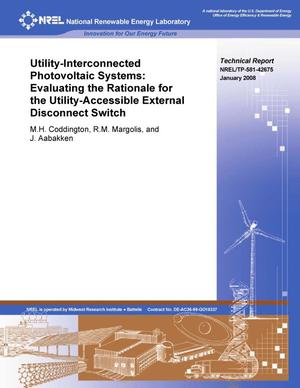 Primary view of object titled 'Utility-Interconnected Photovoltaic Systems: Evaluating the Rationale for the Utility-Accessible External Disconnect Switch'.