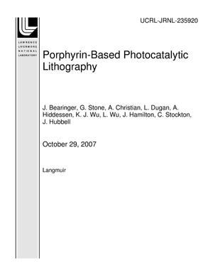 Primary view of object titled 'Porphyrin-Based Photocatalytic Lithography'.