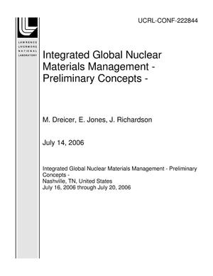 Primary view of object titled 'Integrated Global Nuclear Materials Management - Preliminary Concepts -'.