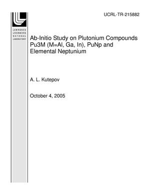 Primary view of object titled 'Ab-Initio Study on Plutonium Compounds Pu3M (M=Al, Ga, In), PuNp and Elemental Neptunium'.