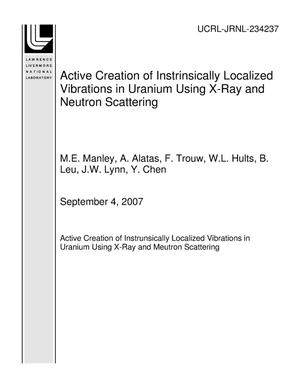 Primary view of object titled 'Active Creation of Instrinsically Localized Vibrations in Uranium Using X-Ray and Neutron Scattering'.